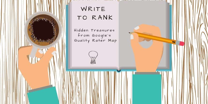 Write to Rank - Hidden Treasures from Google Quality Rater Guideline Map
