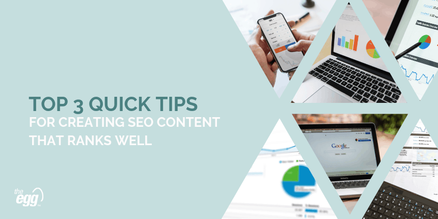 Top 3 Quick Tips for SEO Content that Ranks Well
