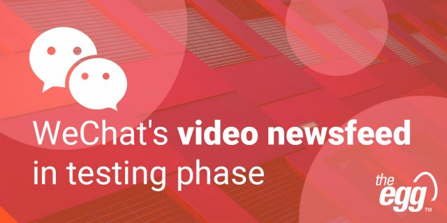 WeChat launches video newsfeed