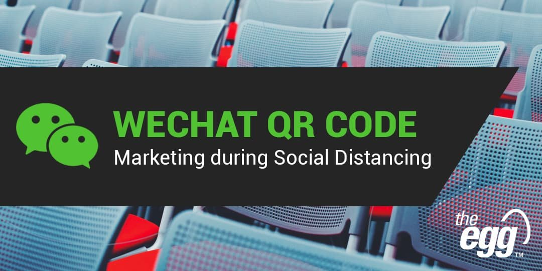 WeChat QR Code Marketing during Social Distancing