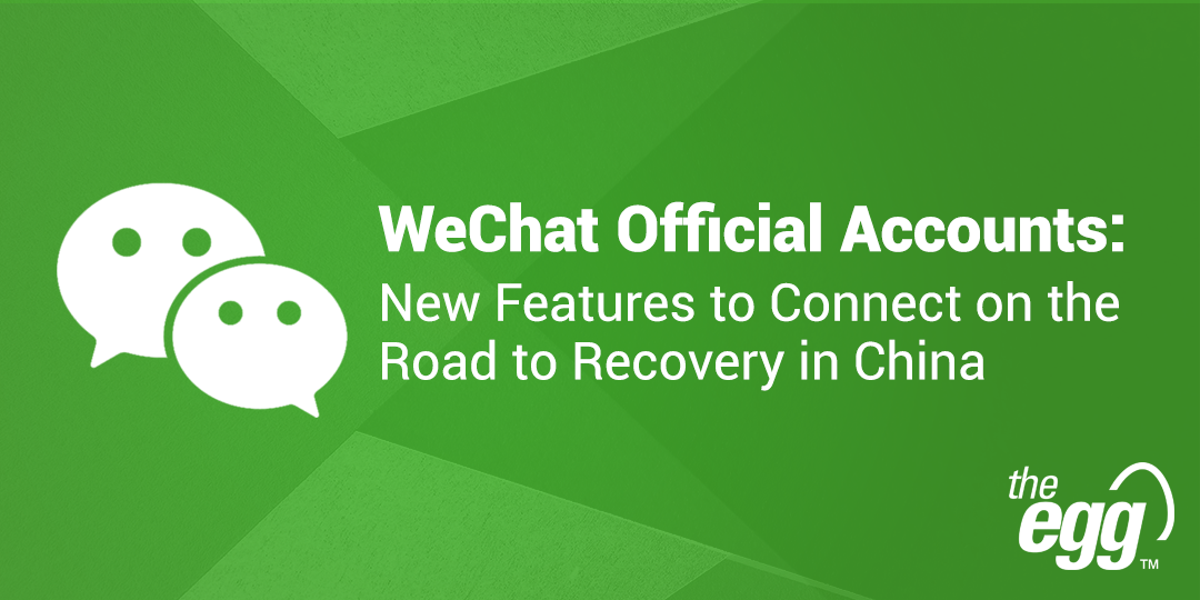 Recovery in China - New features for WeChat official accounts