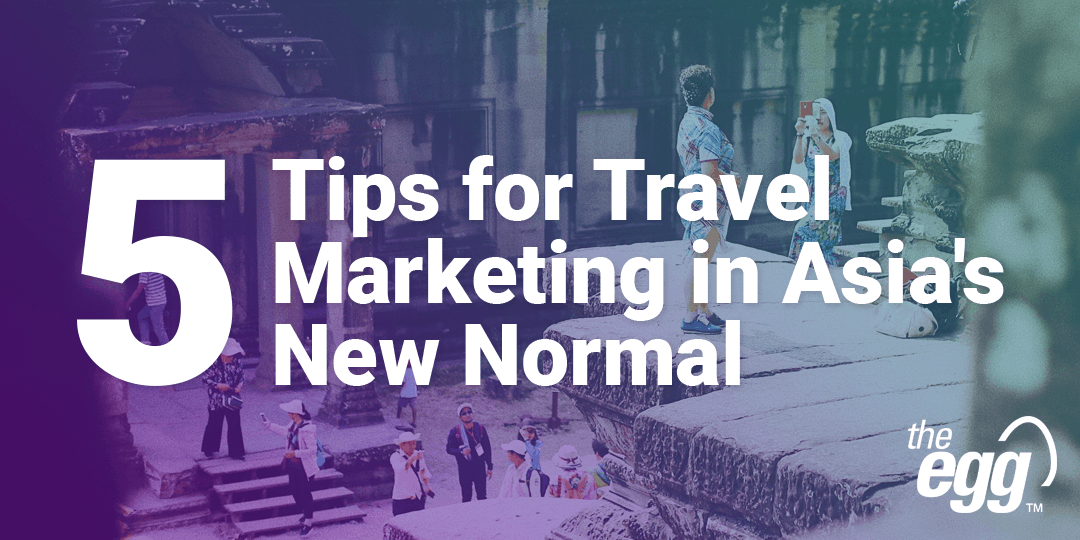 5 Tips for Asia Travel Marketing amidst Global Travel Restrictions