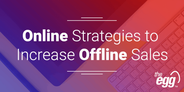 Online Strategies to Increase Offline Sales