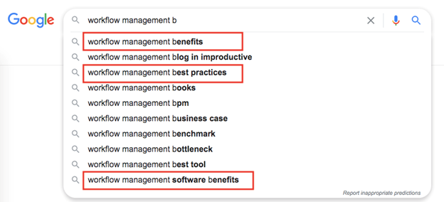 1. Google's auto suggestions for workflow management