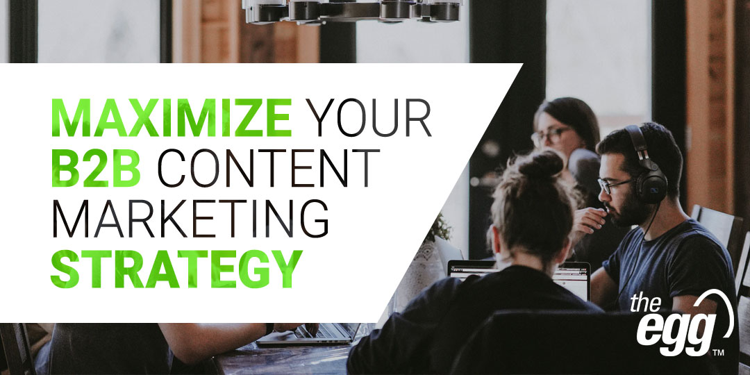 Maximize your B2B content marketing strategy