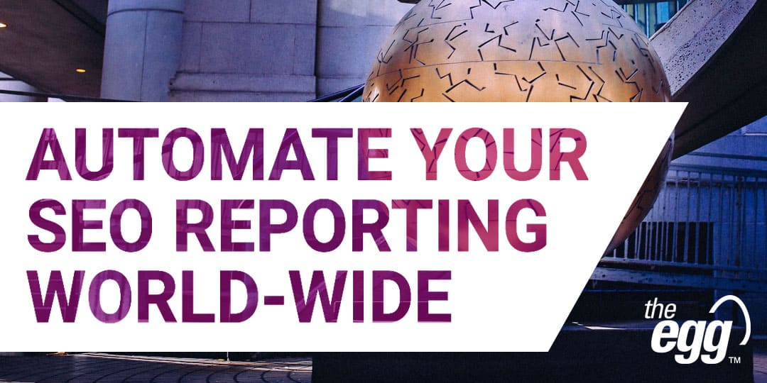Automate your SEO reporting world-wide
