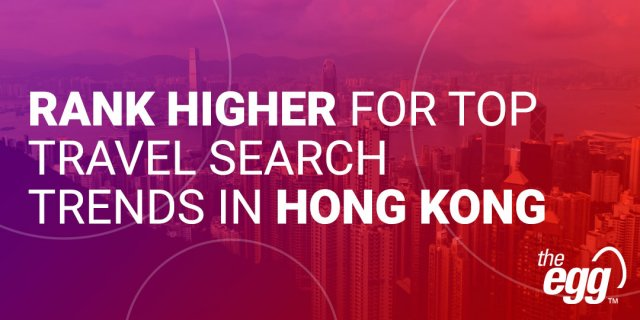 Rank higher for top travel search trends in Hong Kong