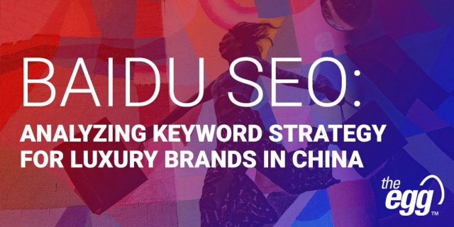 Baidu SEO - Analyzing keyword strategy for luxury brands in China