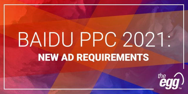 Baidu PPC 2021 - New Ad Requirements