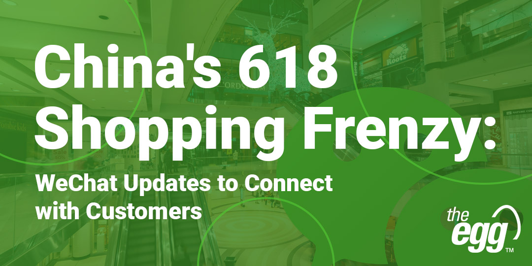 China's 618 Shopping frenzy - Wechat updates to connect with customers