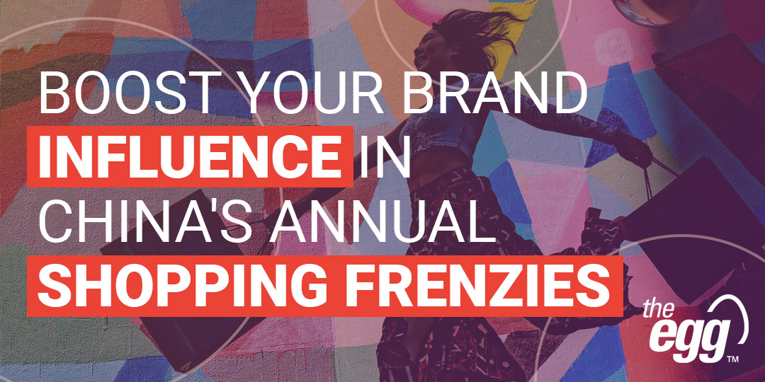 Boost your brand influence in China's Annual Shopping Frenzies