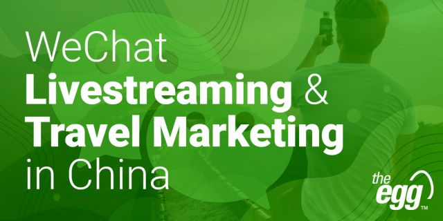 WeChat livestreaming & travel marketing in China