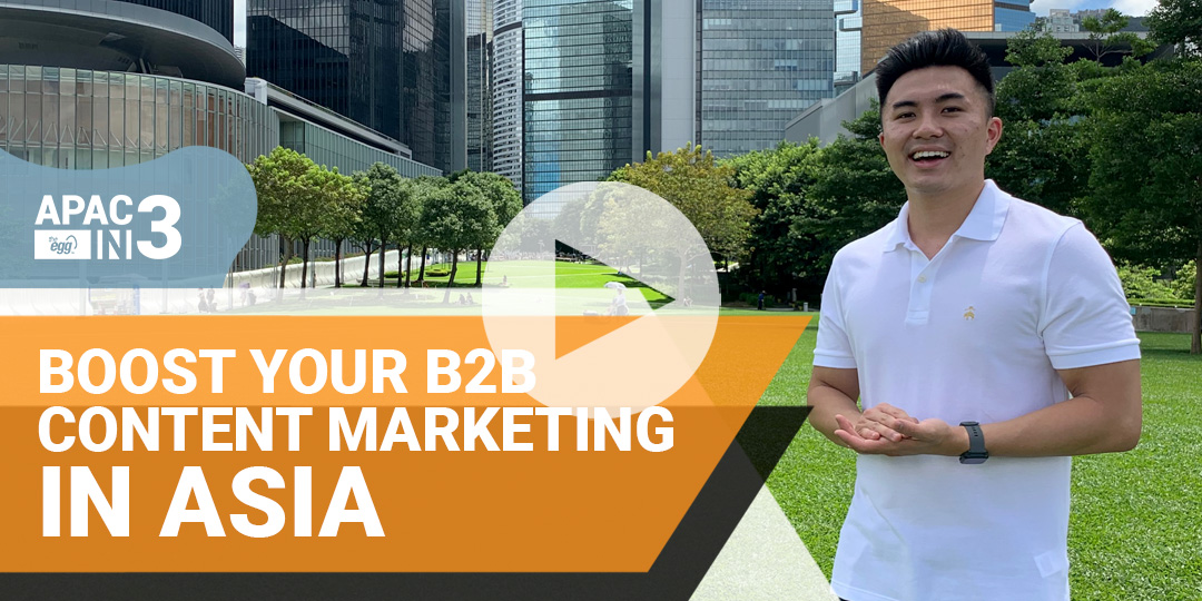 How To Create Winning B2B Content For Asia